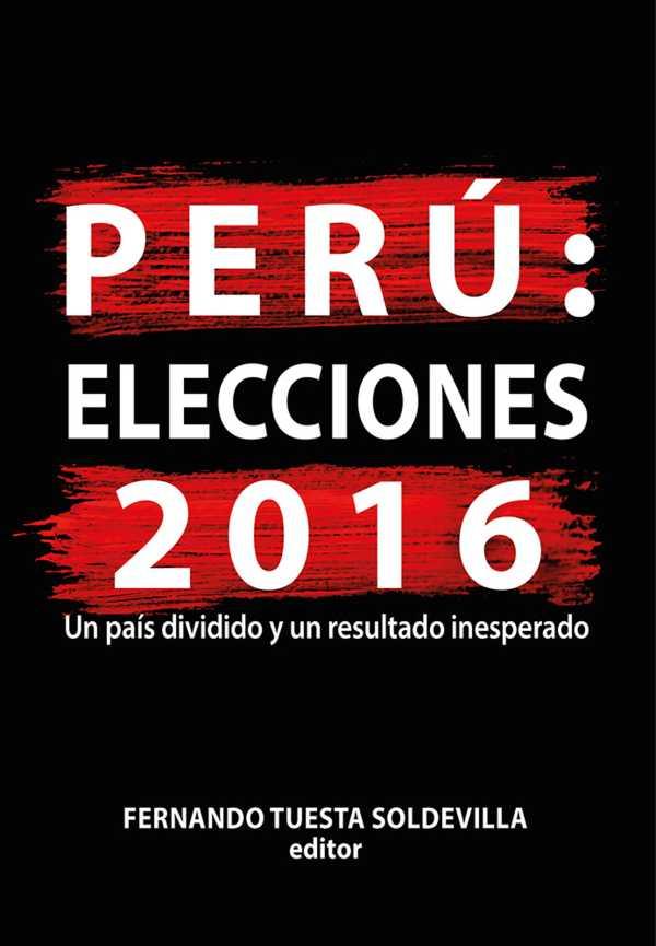 Perú: elecciones 2016. Un país dividido y un resultado inesperado