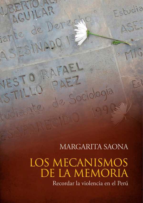 Los mecanismos de la memoria. Recordar la violencia en el Perú