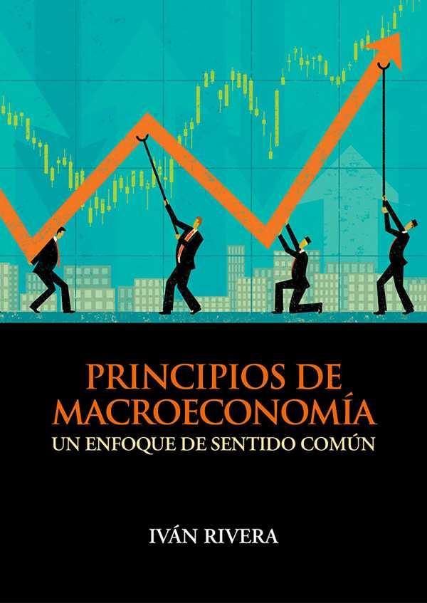 Principios de macroeconomía. Un enfoque de sentido común