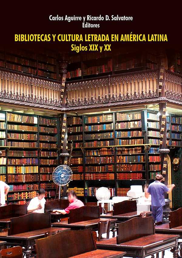 Bibliotecas y cultura letrada en América Latina. Siglos XIX y XX