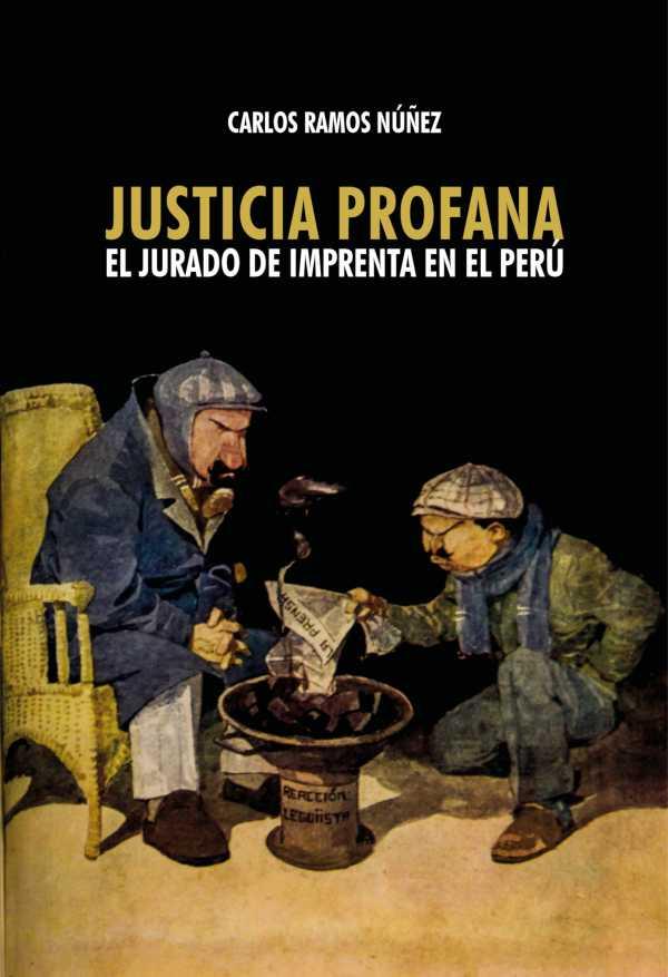 Justicia profana. El jurado de imprenta en el Perú