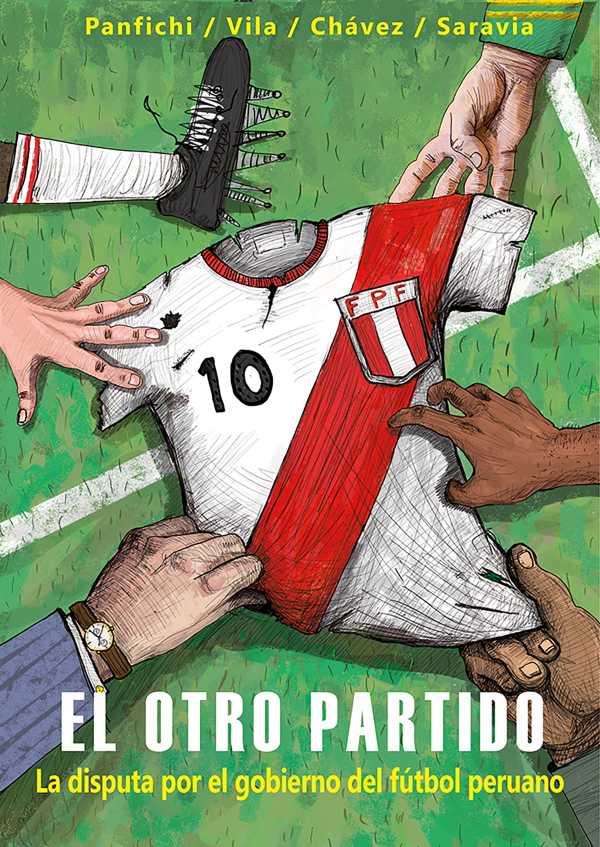 El otro partido. La disputa por el gobierno del fútbol peruano