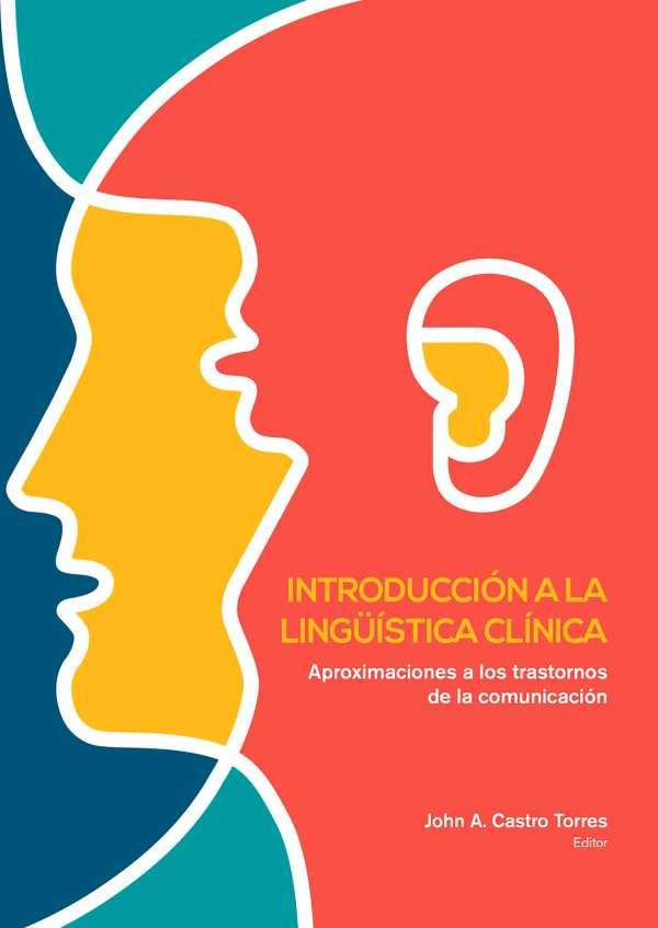 Introducción a la lingüística clínica. Aproximaciones a los trastornos de la comunicación