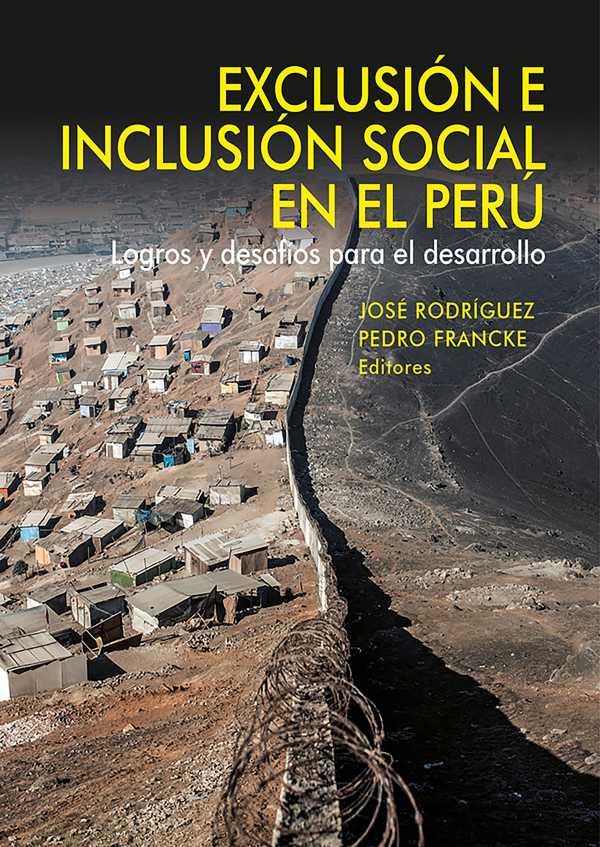 Exclusión e inclusión social en el Perú. Logros y desafíos para el desarrollo