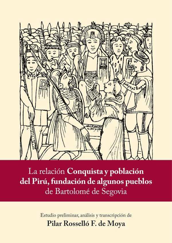 """La relación """"Conquista y población del Pirú, fundación de algunos pueblos"""" de Bartolomé de Segovia"""