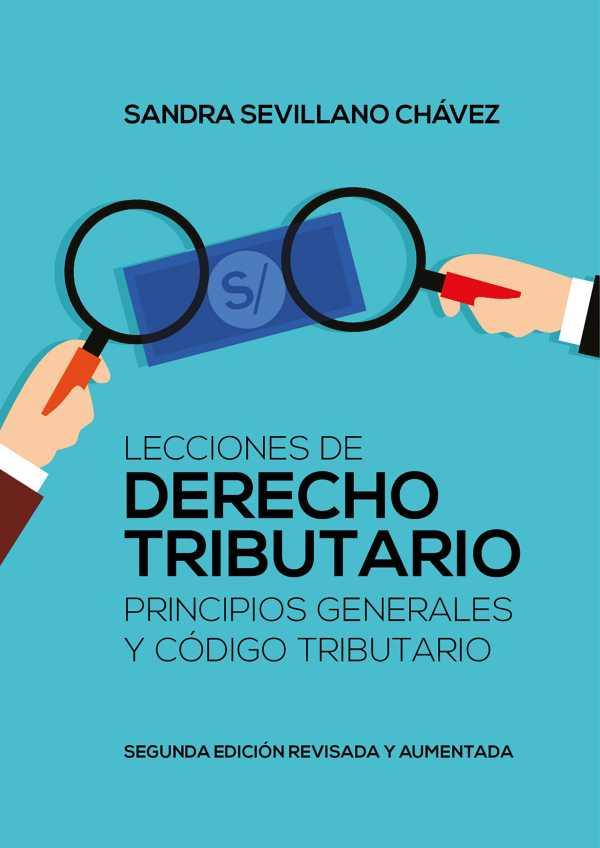 Lecciones de derecho tributario. Principios generales y código tributario