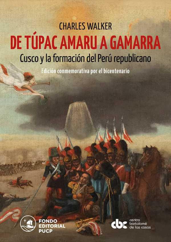 De Túpac Amaru a Gamarra: Cusco y la formación del Perú republicano