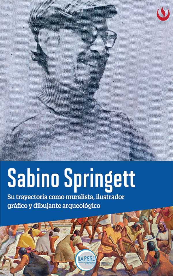 Sabino Springett. Su trayectoria como muralista, ilustrador gráfico y dibujante arqueológico