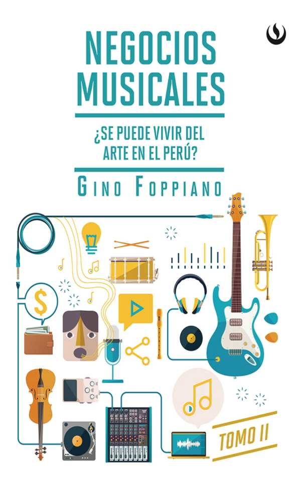 Negocios musicales (Tomo II). ¿Se puede vivir del arte en el Perú?