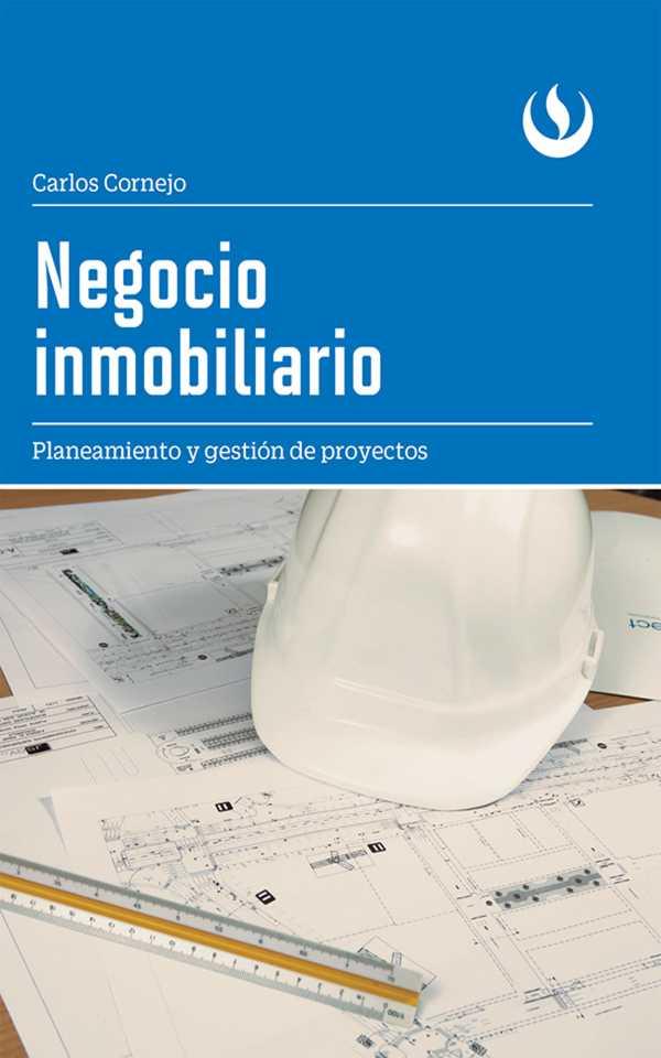 Negocio inmobiliario. Planeamiento y gestión proyectos