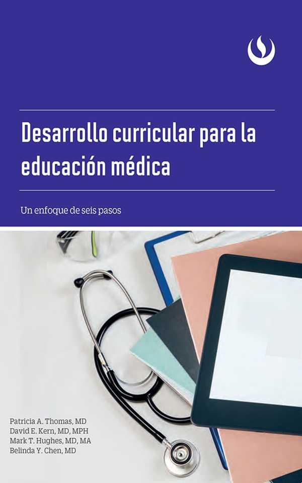 Desarrollo curricular para la educación médica. Un enfoque de seis pasos