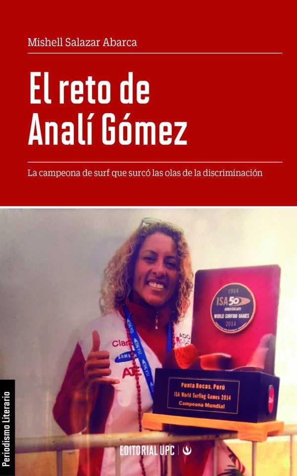 El reto de Analí Gómez. La campeona de surf que surcó las olas de la discriminación