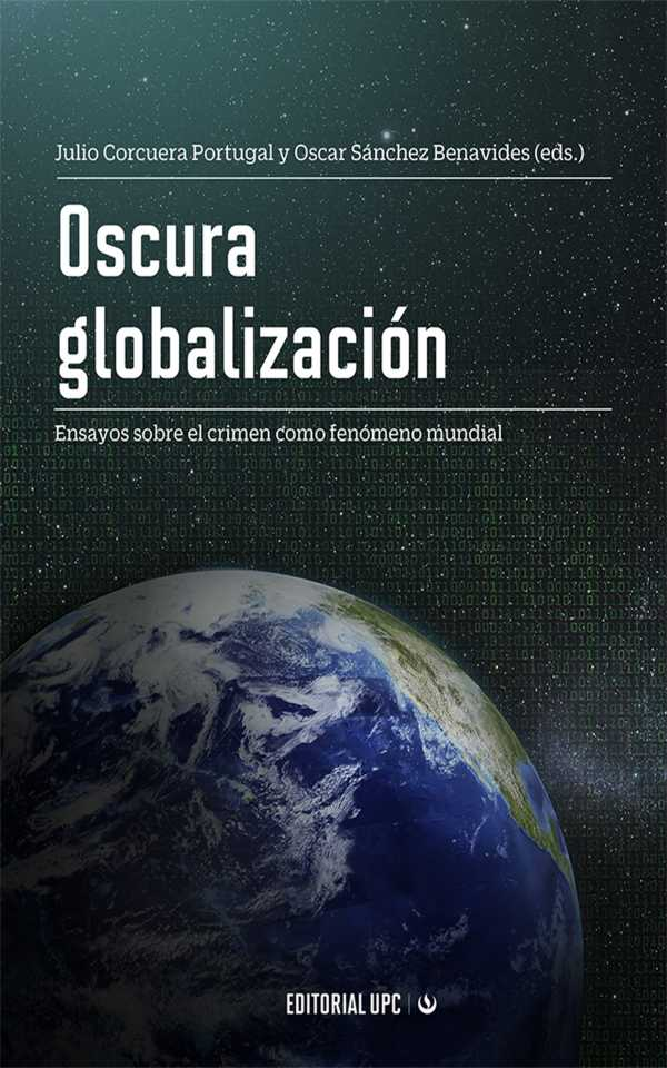 Oscura globalización. Ensayos sobre el crimen como fenómeno mundial