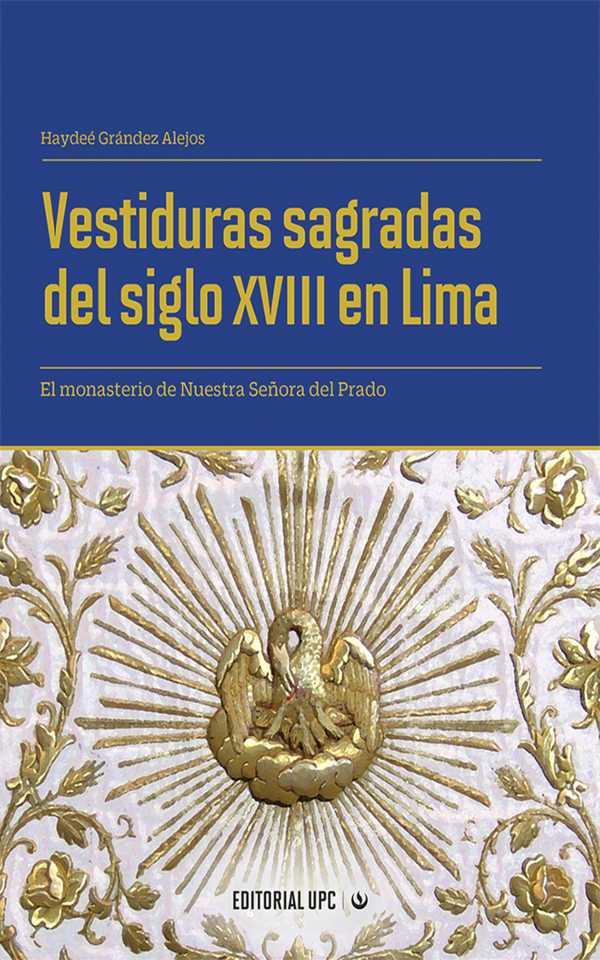 Vestiduras sagradas del siglo XVIII en Lima. El monasterio de Nuestra Señora del Prado