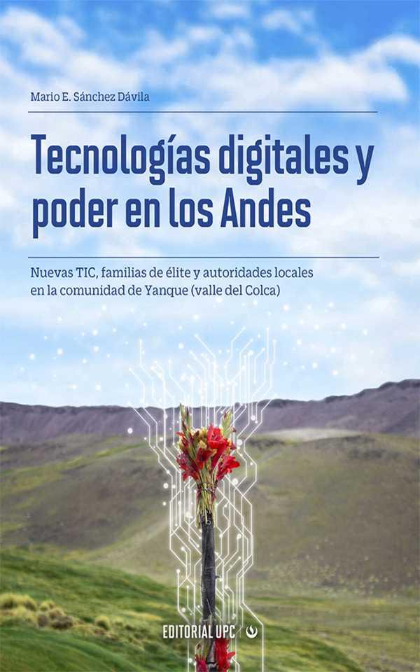 Tecnologías digitales y poder en los Andes. Nuevas TIC, familias de élite y autoridades de la comunidad de Yanque (valle del Colca)