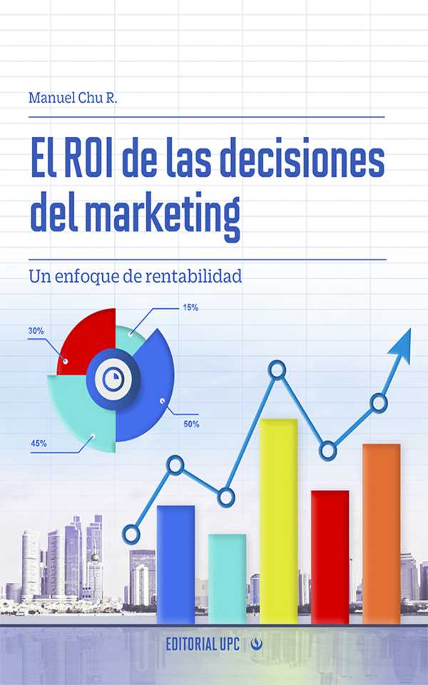 El ROI de las decisiones del marketing. Un enfoque de rentabilidad