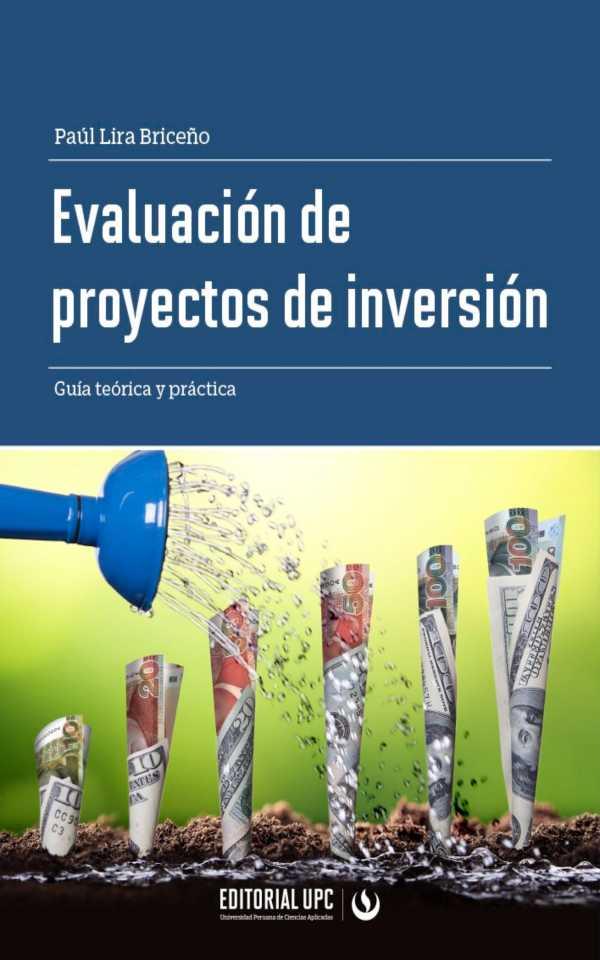 Evaluación de proyectos de inversión. Guía teórica y práctica