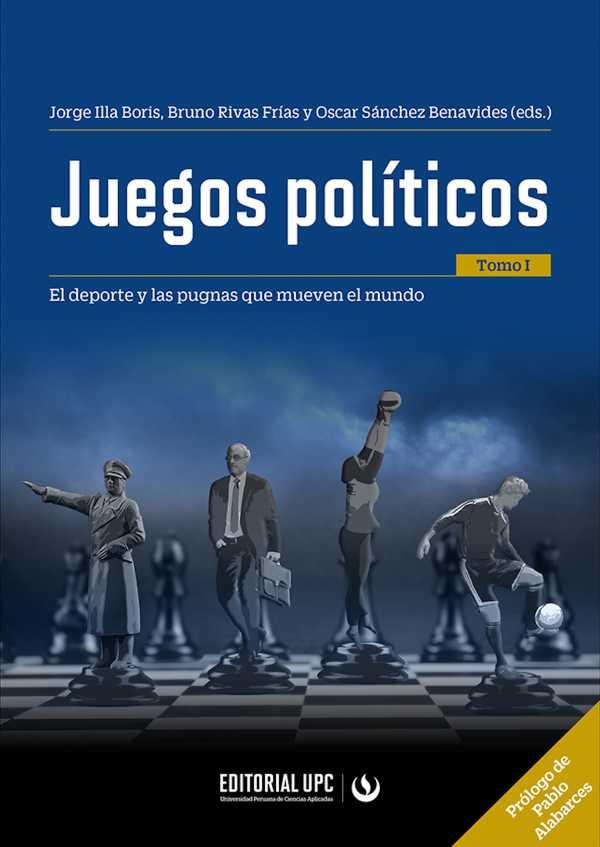 Juegos políticos (tomo I). El deporte y las pugnas que mueven el mundo