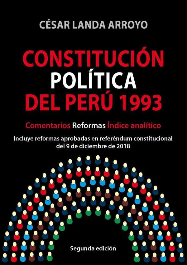 Constitución Política del Perú 1993. Comentarios, reformas, índice analítico