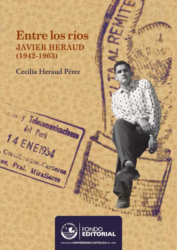 Entre los ríos. Javier Heraud Pérez (1942-1963)