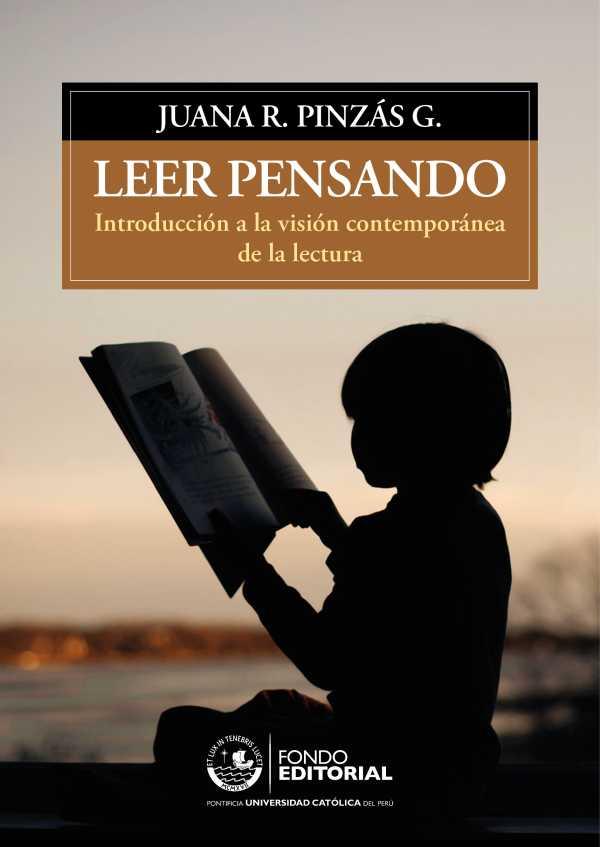 Leer pensando. Introducción a la visión contemporánea de la lectura