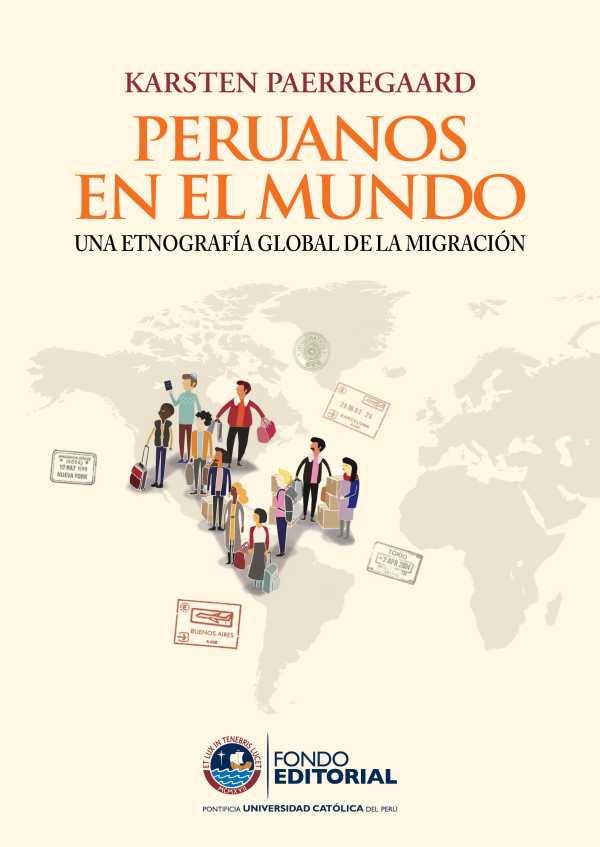 Peruanos en el mundo. Una etnografía global de la migración