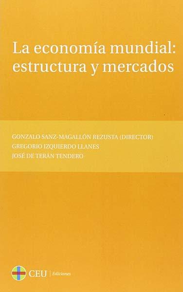 La Economía Mundial: Estructura Y Mercados