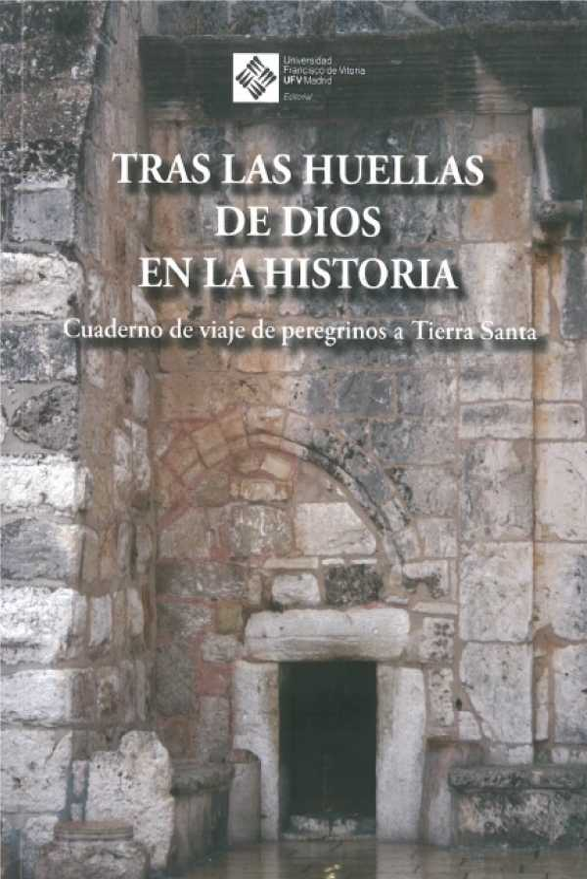Tras las huellas de Dios en la Historia. Cuadernos de viaje de peregrinos a Tierra Santa