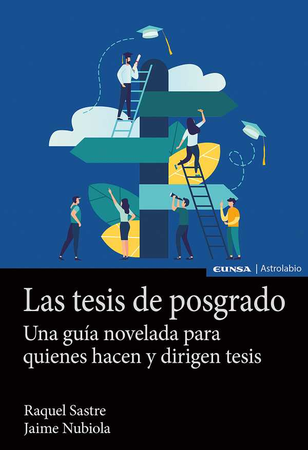 Las tesis de posgrado. Una guía novelada para quienes hacen y dirigen tesis