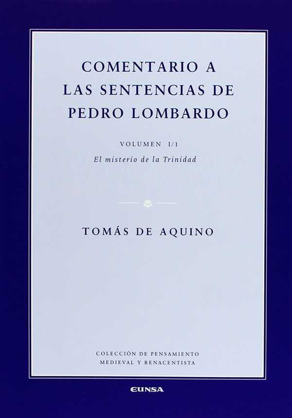 Comentario a las sentencias de Pedro Lombardo I/1. El misterio de la Trinidad