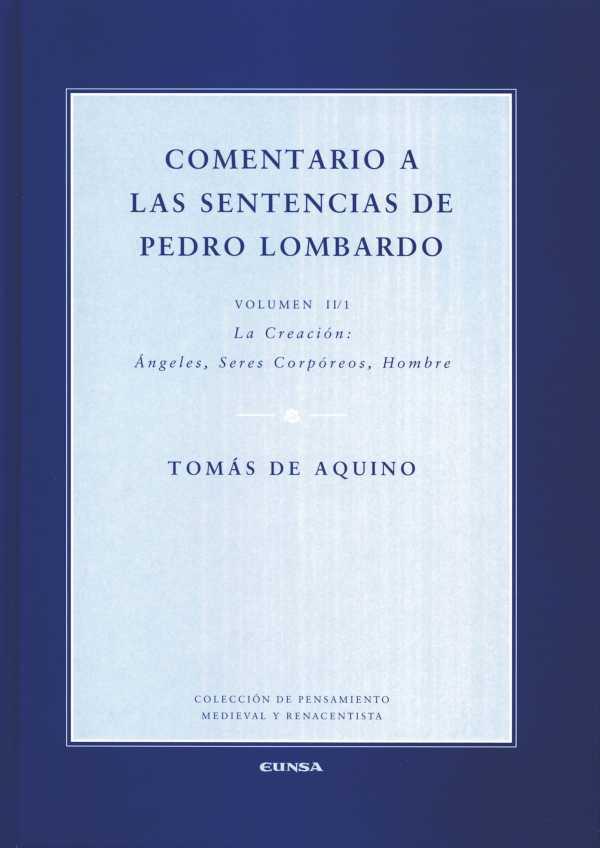 Comentario a las sentencias de Pedro Lombardo II/1. La creación: Ángeles, seres corpóreos, hombre