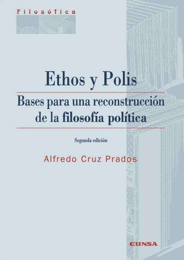 Ethos y Polis. Bases para la reconstrucción de la filosofía política