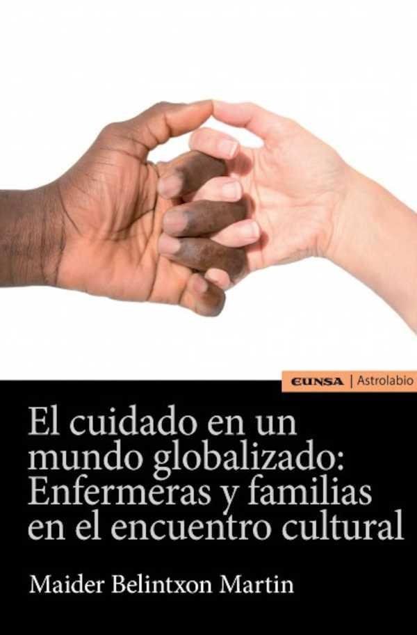 El cuidado en un mundo globalizado. Enfermeras y familias en el encuentro cultural