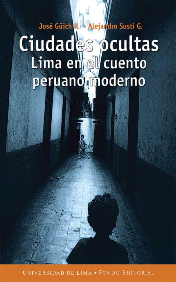 Ciudades ocultas. Lima en el cuento peruano moderno