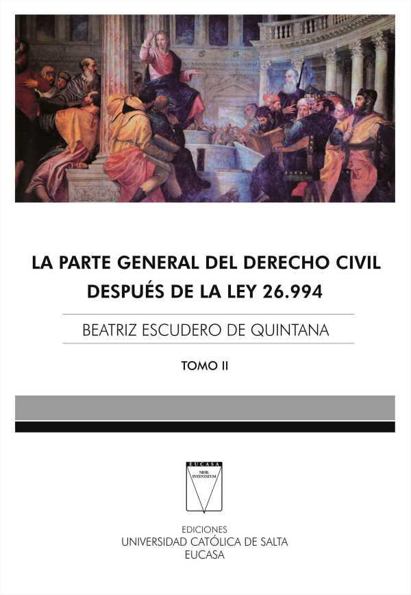 La parte general del derecho civil después de a Ley 26.994. Tomo II
