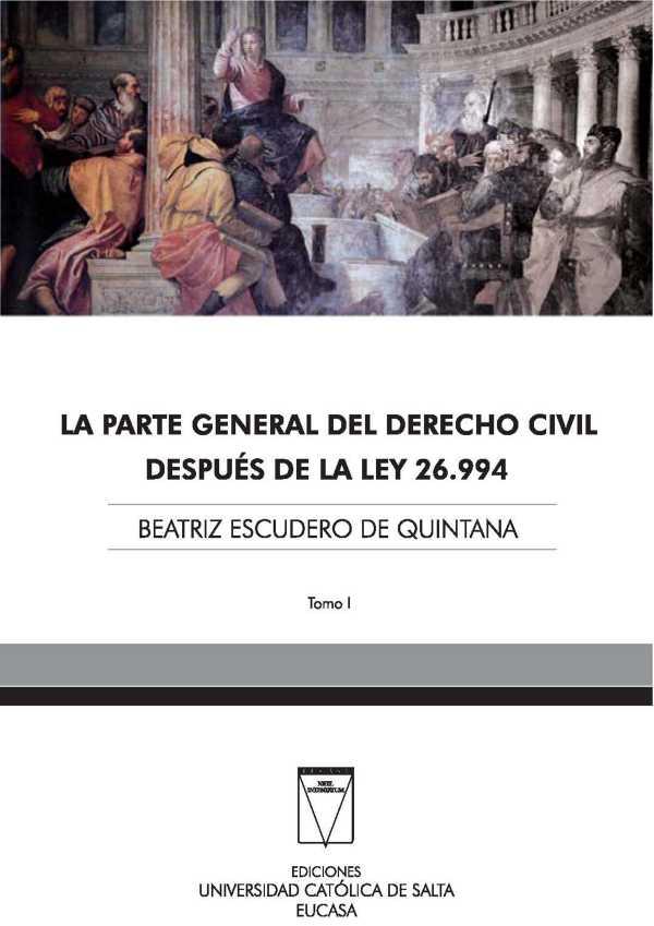 La parte general del derecho civil después de la Ley 26.994. Tomo I