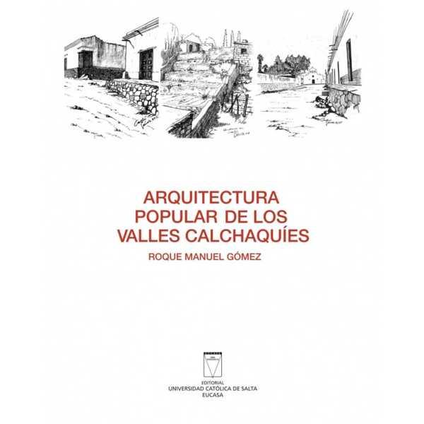Arquitectura popular de los valles Calchaquíes