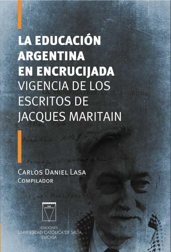 La educación argentina en encrucijada. Vigencia de los escritos de Jacques Maritain