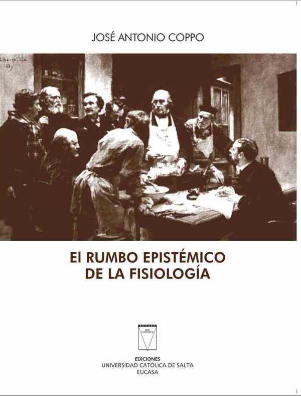 El rumbo epistémico de la fisiología