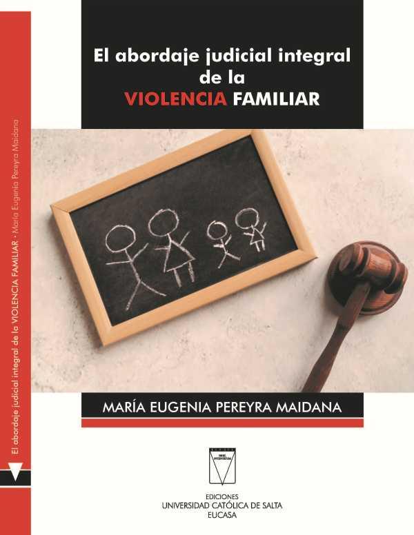 El abordaje judicial integral de la violencia familiar