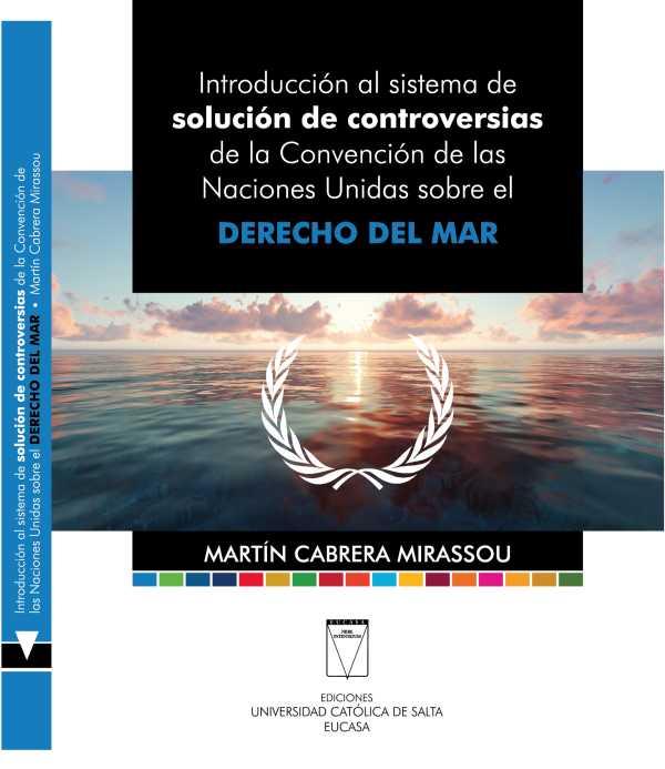 Introducción al sistema de solución de controversias. de la Convención de las Naciones Unidas sobre el Derecho del Mar