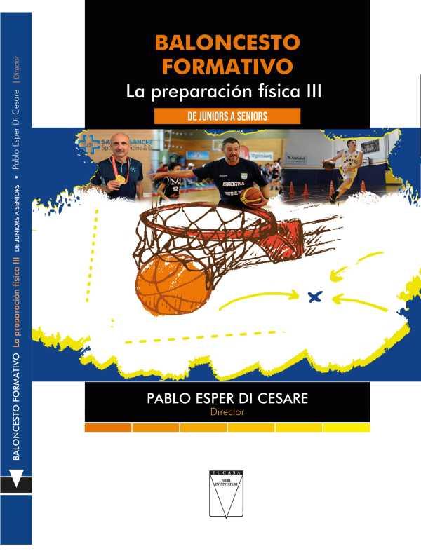 Baloncesto formativo. La preparación física III. De juniors a seniors