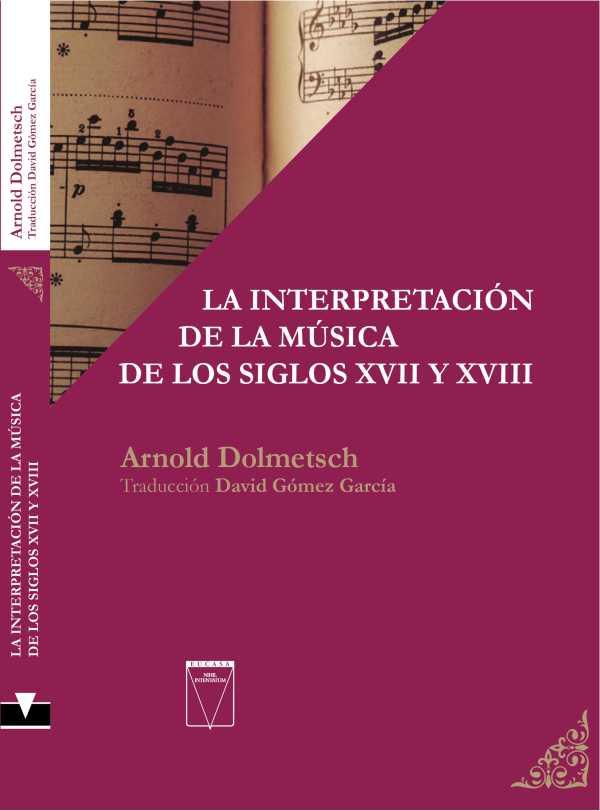 La interpretación de la música de los siglos XVII y XVIII