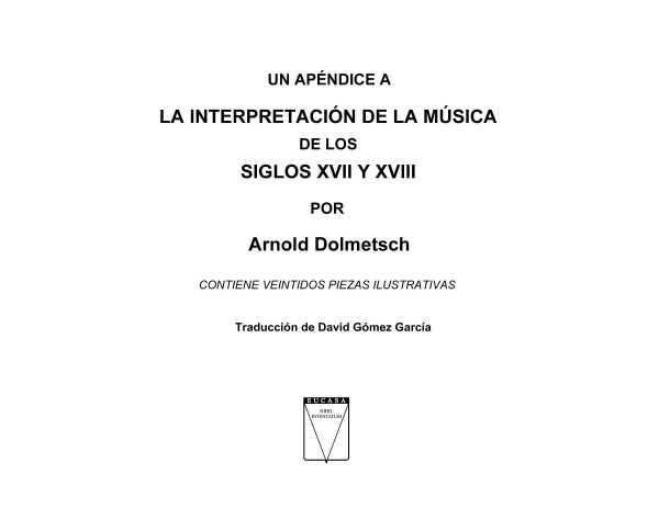 Un apéndice a la interpretación de la música de los siglos XVII y XVIII. Contiene veintidos piezas ilustrativas