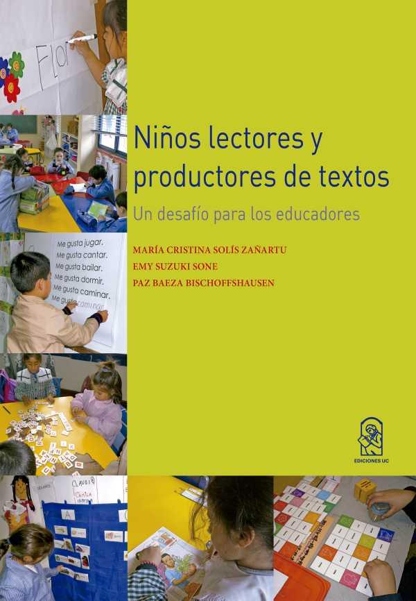 Niños lectores y productores de textos. Un desafío para los educadores