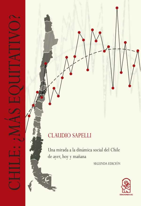 Chile: ¿más equitativo?. Una mirada a la dinámica social del Chile de ayer, hoy y mañana