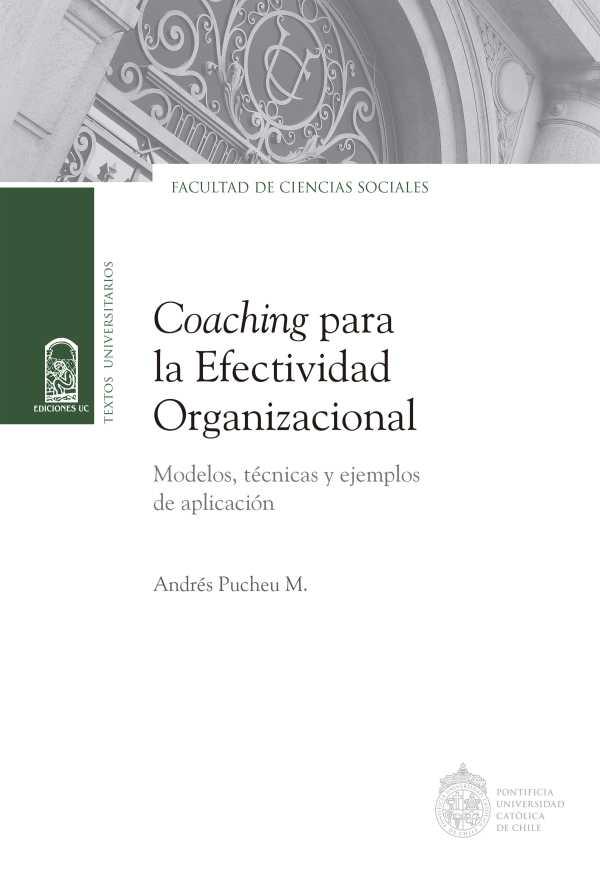 Coaching para la efectividad organizacional. Modelos, técnicas y ejemplos de aplicación
