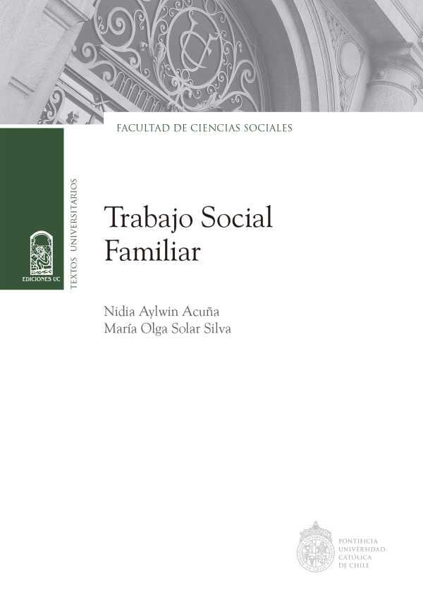 Trabajo Social Familiar. Aportes científicos a su gestión sustentable
