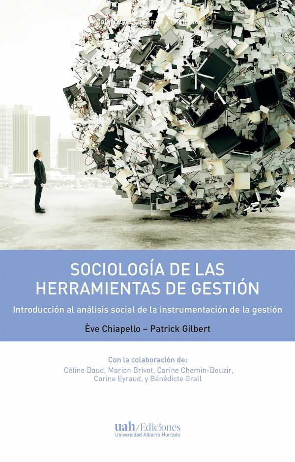 Sociología de las herramientas de la gestión. Introducción al análisis social de la instrumentación de la gestión