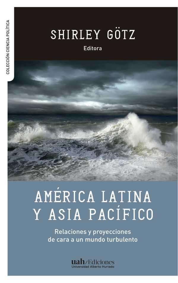 América Latina y Asia Pacífico. Relaciones y proyecciones de cara a un mundo turbulento